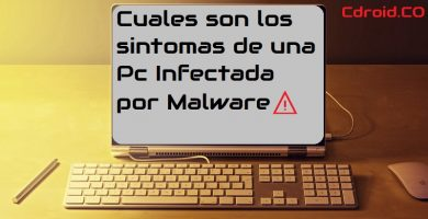 Señales de advertencia de una PC infectada con Malware