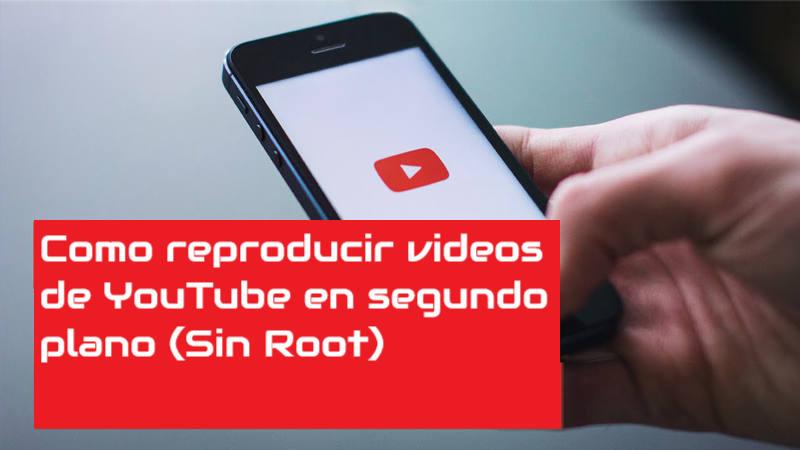 Reproducir videos de youtube en segundo plano