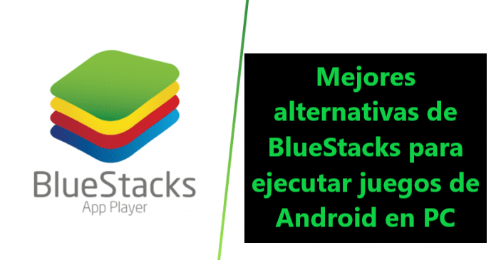 Alternativas de emuladores Bluestacks para PC