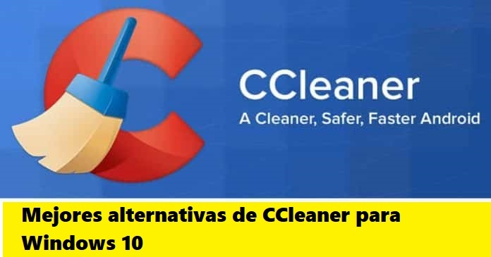 Mejores alternativas de CCleaner para Windows 10