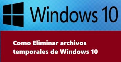 ▷ Como Eliminar archivos temporales de Windows 10 🦊